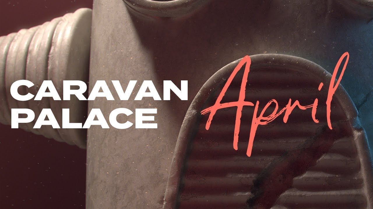 Caravan Palace - April (Official audio)