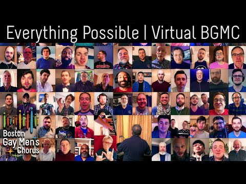 from-our-homes-to-yours-i-everything-possible---boston-gay-men's-chorus