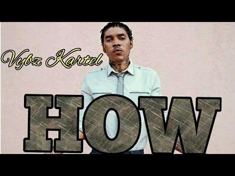 Vybz Kartel - How (Review ) Nov 2017!!