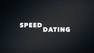SPEED DATING #1 - CarpeDiemElise & Derek