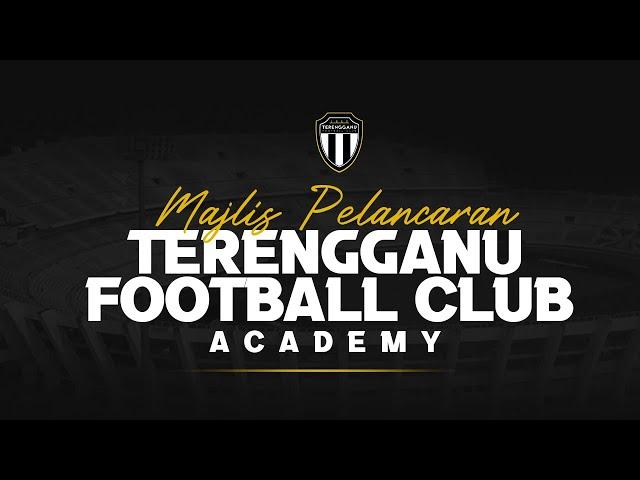 MAJLIS PELANCARAN ' TERENGGANU FC ACADEMY '