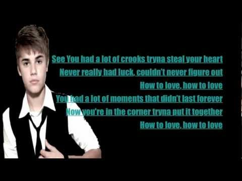 Justin Bieber How to Love Lyrics
