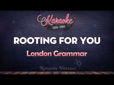 London Grammar - Rooting for You | SING SING KARAOKE