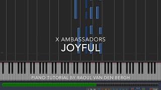 X Ambassadors - JOYFUL (Piano Tutorial + Sheets)