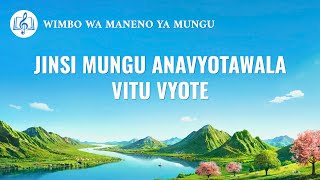 "Swahili Worship Song 2020 | ""Jinsi Mungu Anavyotawala Vitu Vyote"""