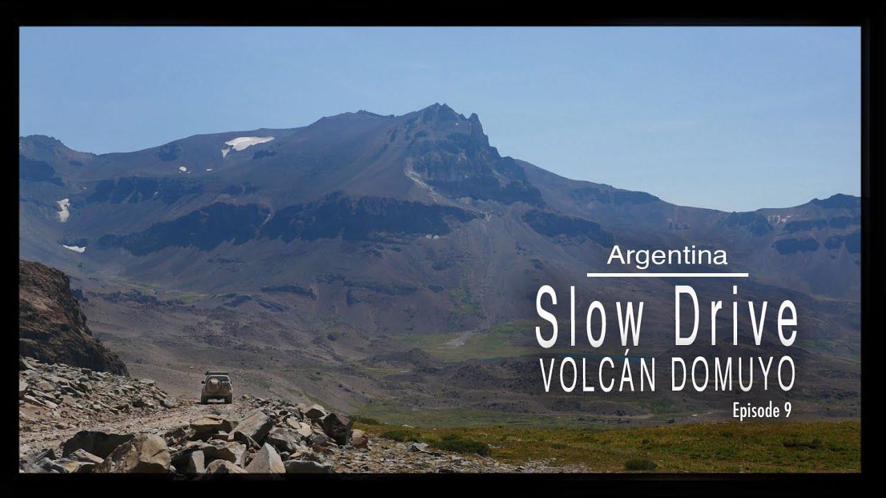 Slow Drive 9: Volcan Domuyo