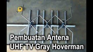 Pembuatan Antena TV Gray Hoverman