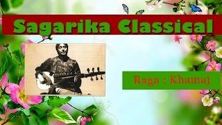 Raag Khamaj - Ustd Amjad Ali Khan - Sarod /Sagarika Classical