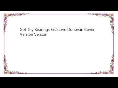 Bonobo - Get Thy Bearings Exclusive Donovan Cover Version Version Lyrics