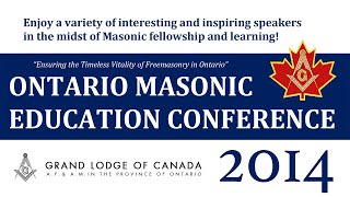 "Ontario Masonic Education Conference - ""The Ancient Landmarks"" - R.W. Bro. Dale Graham"