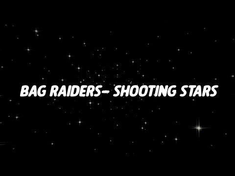 Bag Raiders  Shooting stars Lyrics