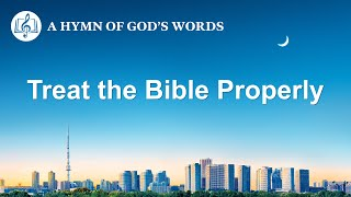 "2020 English Christian Song | ""Treat the Bible Properly"""
