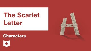 The Scarlet Letter  | Characters | Nathaniel Hawthorne