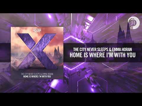 The City Never Sleeps & Emma Horan - Home Is Where I'm With You [FULL]