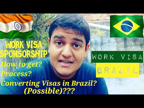 WORK Visa - Brazil | Process? Possibility To CONVERT Tourist Visa To Work Visa??
