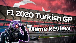 F1 2020 Turkish Grand Prix Meme Review