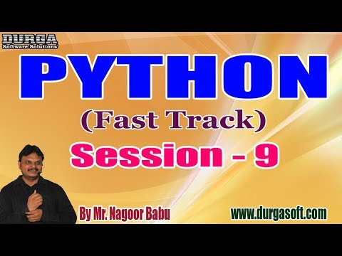 PYTHON (Fast Track) tutorials || Session - 9 || by Mr. Nagoor Babu On 04-12-2019 @ 3 PM thumbnail