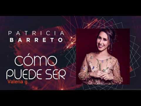 Patricia Barreto -Como puede ser
