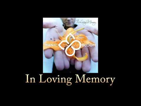 Manic Bloom - In Loving Memory (w/ Lyrics)