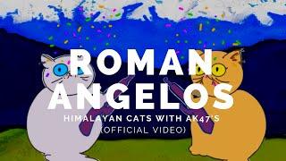 ROMAN ANGELOS: Himalayan Cats With AK-47's (Bot19v2)
