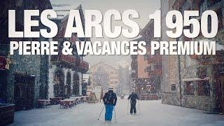 Les Arcs 1950 avec Pierre et Vacances Premium(Un aperçu de la station de ski familiale 5 étoiles Les Arcs 1950, avec Pierre & Vacances Premium. Réalisation : Nicolas Catard Musique : LolaKen., 2015-01-15T09:35:59.000Z)