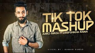 Tik Tok Mashup | Aarij Mirza ft.Deepshikha Raina | Naman Kumar