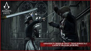 Assassin's Creed ® Unity - Dead Kings DLC Launch Trailer [EUROPE]