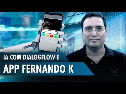 IA com DialogFlow e App Fernando K
