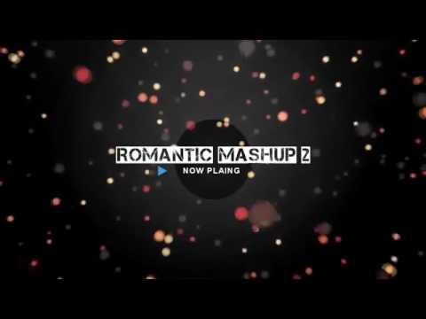 ROMANTIC MASHUP 2 DJ CHETAS  Valentines Day  ...