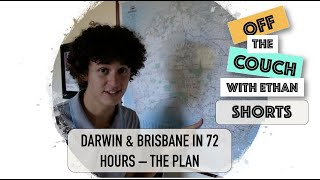 Darwin & Brisbane in 72 Hours - The Plan
