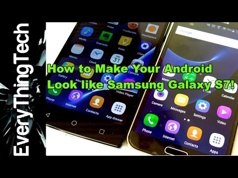 How to make your Android look like Samsung Galaxy S7?