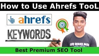 How to Use Ahrefs Tool - Best Premium SEO Tools [2019]