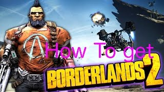 How To Get Borderlands 2 For Free (MAC)