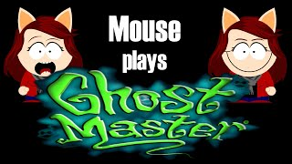 [Throwback] Mouse plays Ghost Master - 2 - Weird Seance