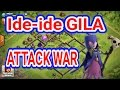Ide-ide GILA Attack War TH 9 Yang Ampuh. Bisa Langsung Dipraktekkan