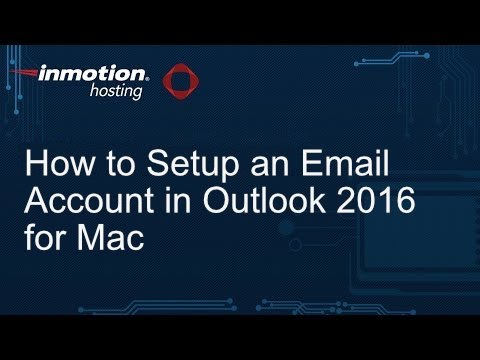 How to Setup an Email Account in Outlook 2016 for Mac