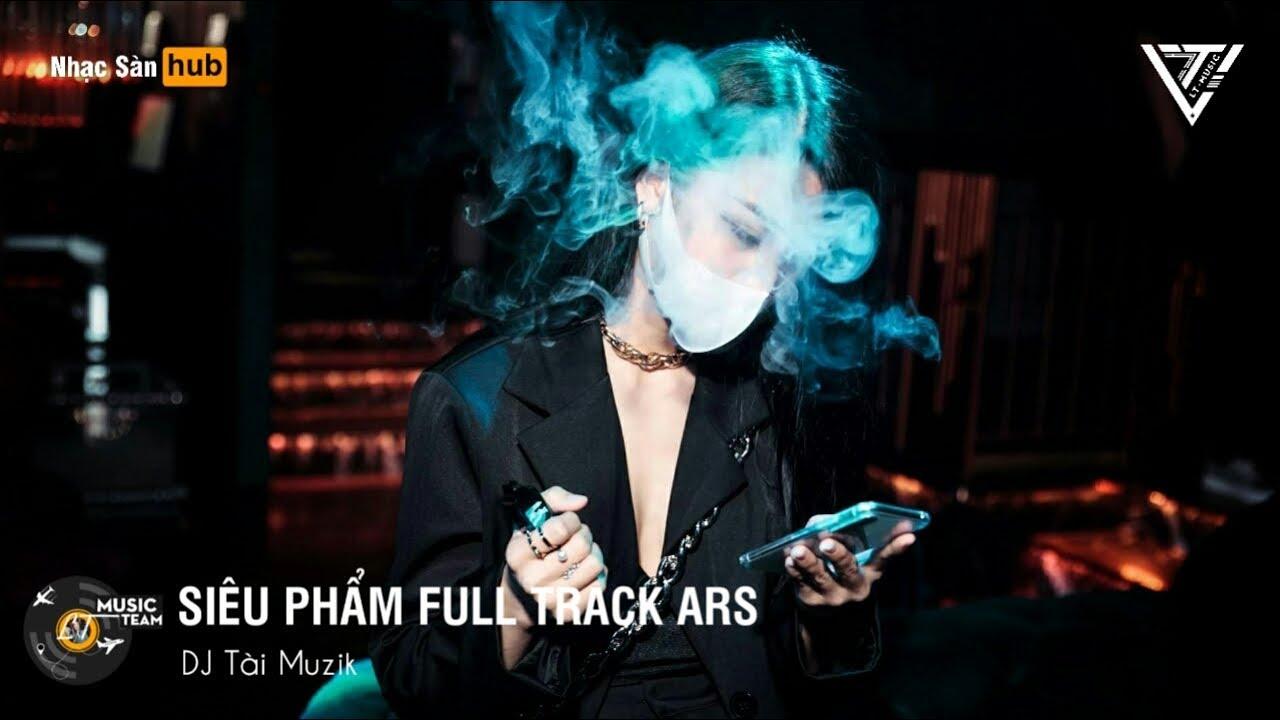 NONSTOP VINAHOUSE 2020 – SIÊU PHẨM FULL TRACK HUYỀN THOẠI ARS – DJ TÀI MUZIK