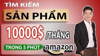 Hướng Dẫn Bán Hàng Amazon FBA Cho Người Mới, Cách Dễ Dàng Tìm Sản Phẩm 10.000$/ tháng Online Video 2