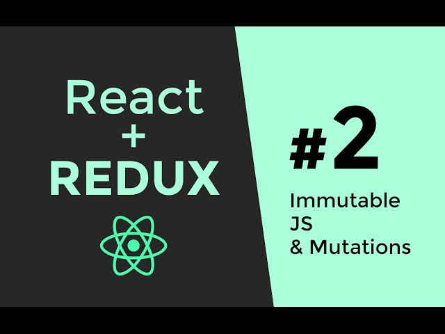 Immutable JS - Redux Tutorial #2 - React.js Tutorial