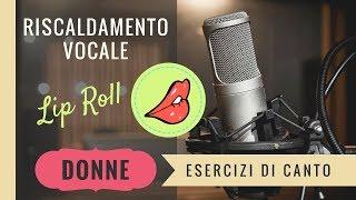 Riscaldamento Vocale Femminile - Note Alte - Lip Roll