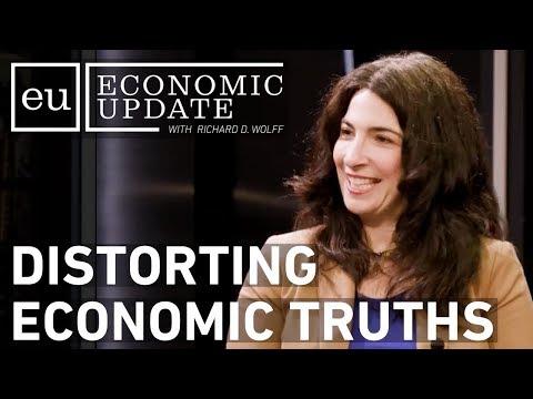 Economic Update: Distorting Economic Truths [CLIP]