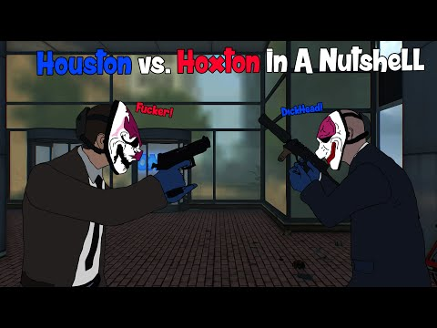 Payday 2 - Houston vs. Hoxton In A Nutshell