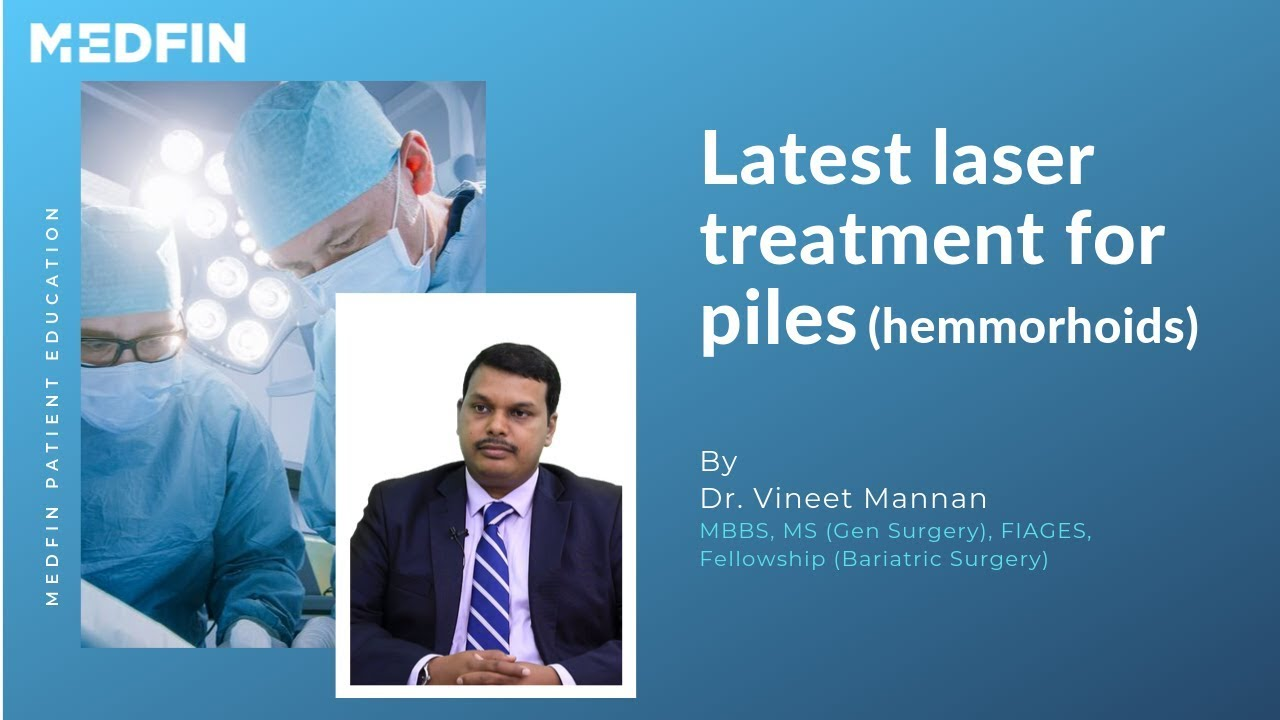Piles Minimally Invasive Laser Treatment For Piles Youtube