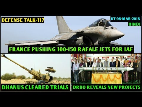 Indian Defence News:100-150 more Rafale jets for india,Drdo new projects,Dhanus clears Trial,hindi