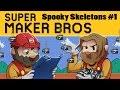 Super Maker Bros. - Spooky Scary Skeletons #1