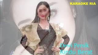 Download Lagu Dangdut Populer Dewi Persik ~ Rindu Berat (Karaoke Ria) mp3