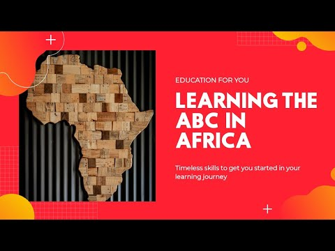 Learning: The ABCs in Africa