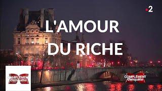 Complément d'enquête. L'amour du riche - 7 février 2019 (France 2)