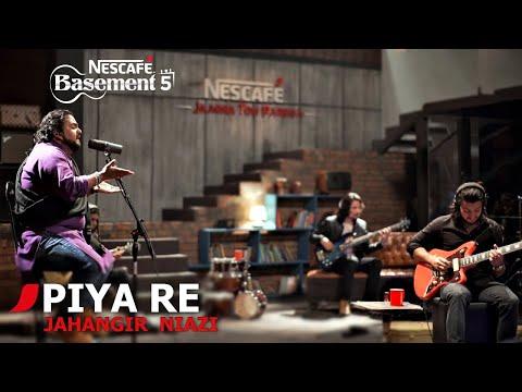 PIYA RE | Jahangir Niazi | NESCAFÉ Basement Season 5 | 2019