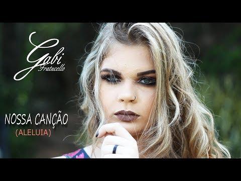 Nossa Canção (ALELUIA) - Gabi Fratucello/Caio Fratucello
